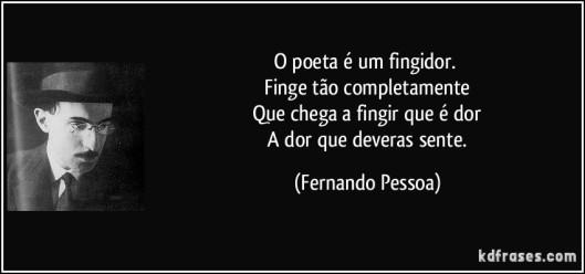 frase-o-poeta-e-um-fingidor-finge-tao-completamente-que-chega-a-fingir-que-e-dor-a-dor-que-fernando-pessoa-152038