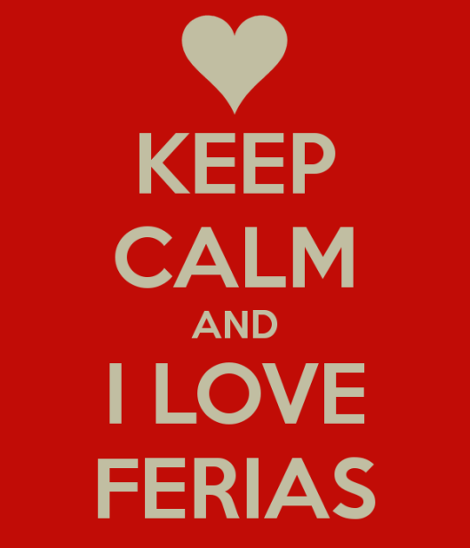 keep-calm-and-i-love-ferias