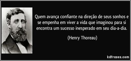 frase-quem-avanca-confiante-na-direcao-de-seus-sonhos-e-se-empenha-em-viver-a-vida-que-imaginou-para-henry-thoreau-126467