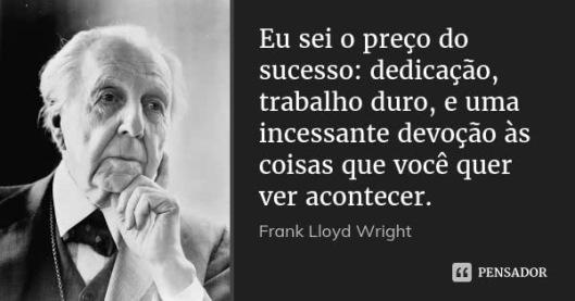 frank_lloyd_wright_eu_sei_o_preco_do_sucesso_dedicacao_lv9wy01