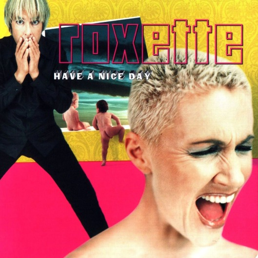 Roxette-Have_A_Nice_Day_(2009)-Frontal